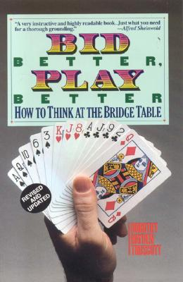 Bid Better, Play Better By Truscott, Dorothy Hayden