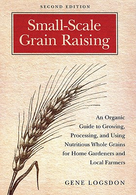 Small-Scale Grain Raising By Logsdon, Gene/ O'Brien, Jerry (ILT)